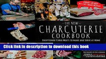 Download The New Charcuterie Cookbook: Exceptional Cured Meats to Make and Serve at Home  Ebook Free