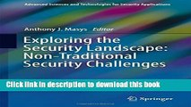 Download Exploring the Security Landscape: Non-Traditional Security Challenges (Advanced Sciences