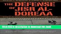 "Read Books The Defense of Jisr al-Doreaa: With E. D. Swinton s ""The Defence of Duffer s Drift"""