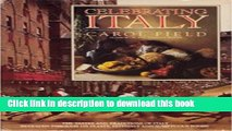 Read Celebrating Italy: the tastes and traditions of Italy revealed through its feasts, festivals