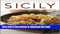 Read The Food and Cooking of Sicily: 65 classic dishes from Sicily, Calabria, Basilicata and