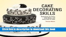Read Cake Decorating Skills: Techniques for Every Cake Maker and Every Kind of Cake  PDF Free
