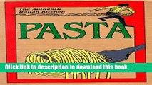 Read The Authentic Italian Kitchen: Pasta (English and Italian Edition)  Ebook Free