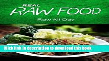 Download REAL RAW FOOD - Raw all day: (Raw diet cookbook for the raw lifestyle)  PDF Free