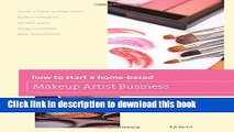 [PDF]  How to Start a Home-based Makeup Artist Business  [Read] Full Ebook