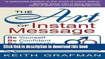 [PDF] The Art of Instant Message: Be Yourself, Be Confident, Be Successful Communicating