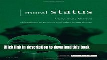 Read Moral Status: Obligations to Persons and Other Living Things (Issues in Biomedical Ethics)