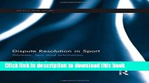 [PDF] Dispute Resolution in Sport: Athletes, Law and Arbitration (Ethics and Sport) Read Online