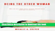 [PDF] Being The Other Woman: Who we are, what every woman should know and how to avoid us Read