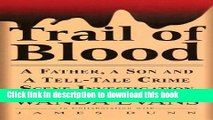 Trail of Blood. A Father, a Son and a Tell-Tale Crime Scene Investigation