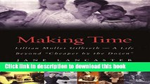 "PDF Making Time: Lillian Moller Gilbreth -- A Life Beyond ""Cheaper by the Dozen"": Lillian Moller"