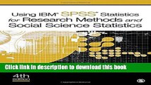 Read Book Using IBM® SPSS® Statistics for Research Methods and Social Science Statistics ebook