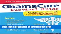 [PDF] ObamaCare Survival Guide: The Affordable Care Act and What It Means for You and Your