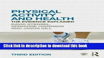 Download Physical Activity and Health: The Evidence Explained, 3rd edition  PDF Free