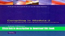 Read Compiling in Modula-2: A First Introduction to Classical Recursive Descent Compiling  Ebook