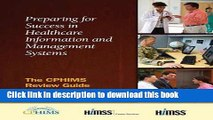 Read Preparing for Success in Healthcare Information and Management Systems: The CPHIMS Review