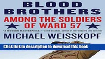 Download Books Blood Brothers: Among the Soldiers of Ward 57 E-Book Download