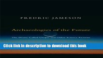 Download Archaeologies of the Future: The Desire Called Utopia and Other Science Fictions  Ebook