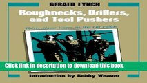 Download Roughnecks, Drillers, and Tool Pushers: Thirty-three Years in the Oil Fields (Personal