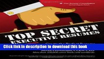Read Top Secret Executive Resumes: Create the Perfect Resume for the Best Top-Level Positions