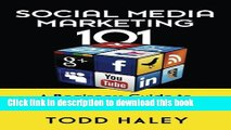 [Read PDF] Social Media Marketing 101: A Beginners Guide to Marketing with Social Media  Read