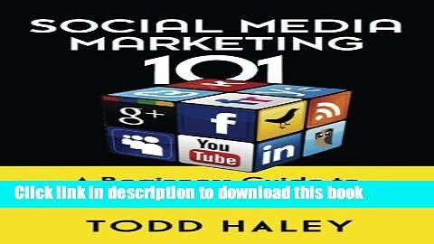 [Read PDF] Social Media Marketing 101: A Beginners Guide to Marketing with Social Media  Read