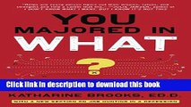 Download You Majored in What?: Mapping Your Path from Chaos to Career PDF Free