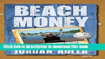 Read Beach Money: Creating Your Dream Life Through Network Marketing  Ebook Free