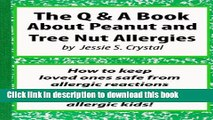 Read A Q A Book about Peanuts and Tree Nut Allergies: How to Keep Loved Ones Safe from Allergic