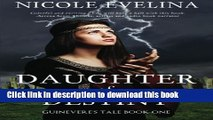 Read Books Daughter of Destiny: Book 1 of Guinevere s Tale (Volume 1) ebook textbooks