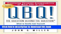 Read QBQ! The Question Behind the Question: Practicing Personal Accountability at Work and in