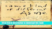 Download Same Kind Of Different As Me: A Modern-Day Slave, An International Art Dealer, And The
