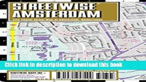 Download Streetwise Amsterdam Map - Laminated City Center Street Map of Amsterdam, Netherlands PDF