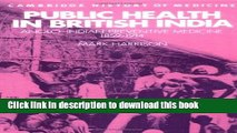Read Public Health in British India: Anglo-Indian Preventive Medicine 1859-1914 (Cambridge Studies