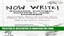 Download Books Now Write! Science Fiction, Fantasy and Horror: Speculative Genre Exercises from