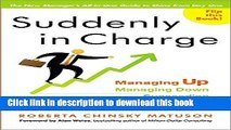 Read Suddenly in Charge: Managing Up, Managing Down, Succeeding All Around  PDF Free