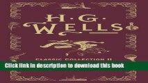 Download Books H. G. Wells Classic Collection II: In the Days of the Comet, Men Like Gods, The