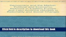 Read Democracy and the Market: Political and Economic Reforms in Eastern Europe and Latin America