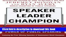 Read Speaker, Leader, Champion: Succeed at Work Through the Power of Public Speaking, featuring