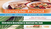 Download Simple Food for Busy Families: The Whole Life Nutrition Approach  Ebook Online