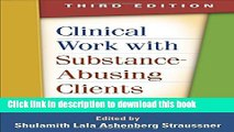 Read Clinical Work with Substance-Abusing Clients, Third Edition (Guilford Substance Abuse