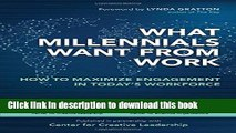 Read What Millennials Want from Work: How to Maximize Engagement in Today s Workforce  Ebook Free