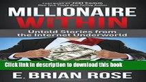 Read Millionaire Within: Untold Stories from the Internet Underworld  Ebook Free