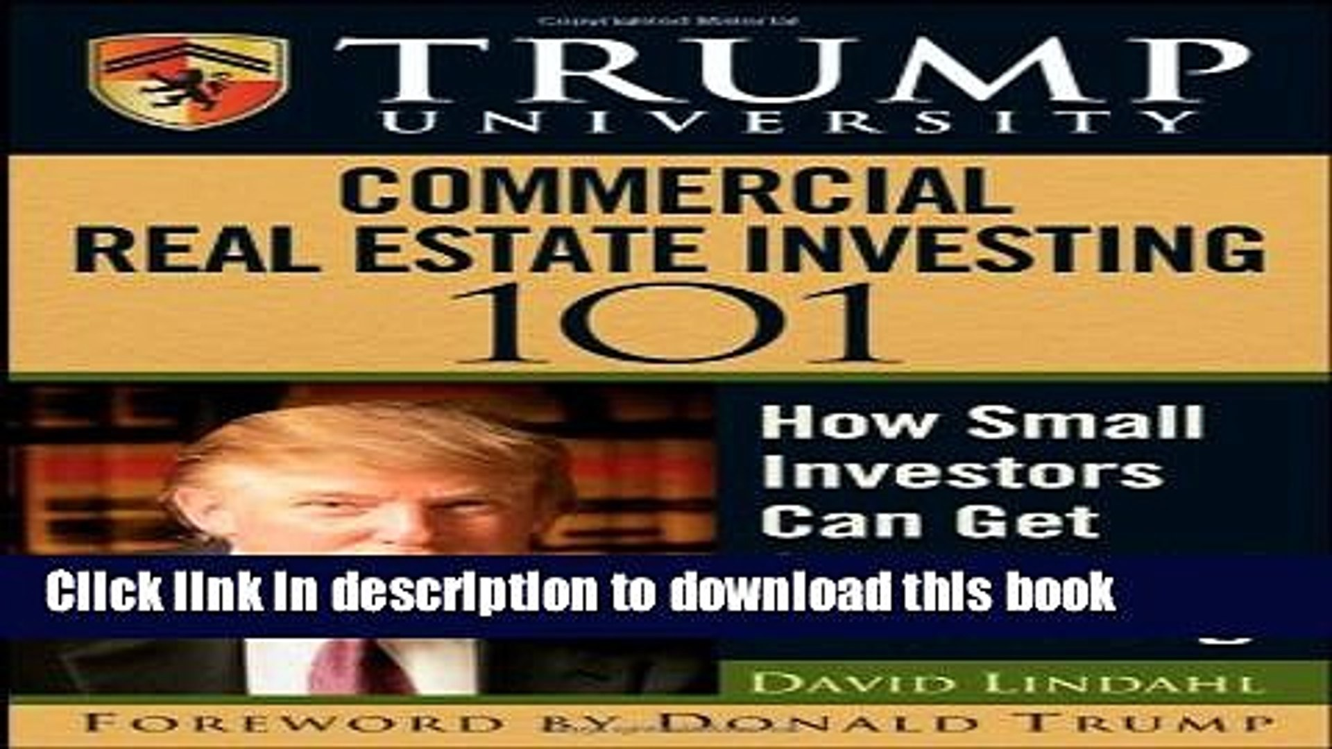 Download Trump University Commercial Real Estate 101: How Small Investors Can Get Started and Make