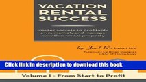 Read Vacation Rental Success: Insider secrets to profitably own, market, and manage vacation