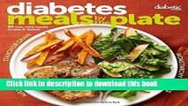 Read Diabetic Living Diabetes Meals by the Plate: 90 Low-Carb Meals to Mix   Match  Ebook Free