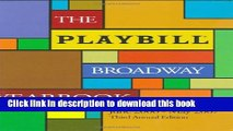 Read The Playbill Broadway Yearbook: June 2006-May 2007: Third Annual Edition (Playbill Broadway