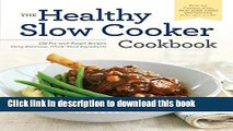 Read Healthy Slow Cooker Cookbook: 150 Fix-And-Forget Recipes Using Delicious, Whole Food