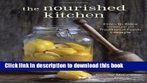 Read The Nourished Kitchen: Farm-to-Table Recipes for the Traditional Foods Lifestyle Featuring