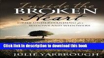 Read Inside the Broken Heart: Grief Understanding for Widows and Widowers  Ebook Online
